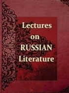 Lectures on Russian Literature ebook by Ivan Panin