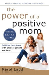 Power of a Positive Mom ebook by Karol Ladd