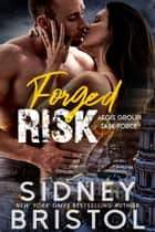 Forged Risk ebook by Sidney Bristol