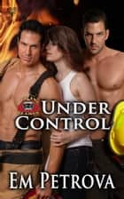 Under Control ebook by Em Petrova