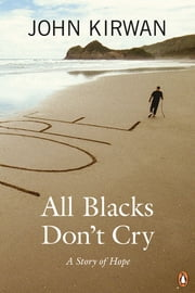 All Blacks Don't Cry ebook by John Kirwan