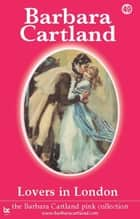 Lovers In London ebook by Barbara Cartland