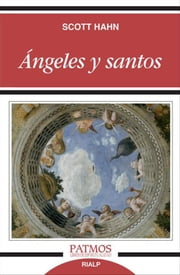 Ángeles y santos ebook by Scott Hahn