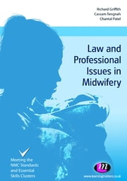 Law and Professional Issues in Midwifery ebook by Richard Griffith,Chantal Patel,Cassam A Tengnah