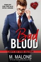 Bad Blood ebook by M. Malone