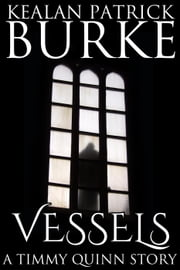 Vessels - The Timmy Quinn Series, #3 ebook by Kealan Patrick Burke