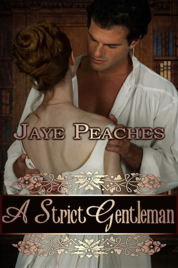 A Strict Gentleman ebook by Jaye Peaches
