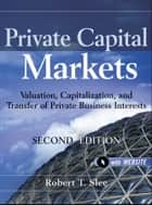Private Capital Markets ebook by Robert T. Slee