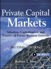 Private Capital Markets - Valuation, Capitalization, and Transfer of Private Business Interests ebook by Robert T. Slee