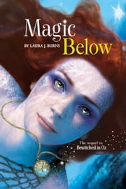 Magic Below ebook by Laura J. Burns