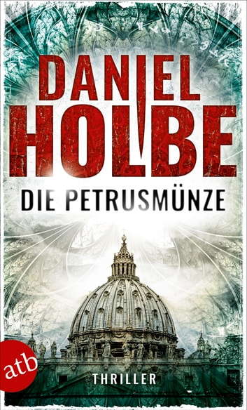 Die Petrusmünze - Thriller ebook by Daniel Josef Holbe