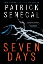Seven Days ebook by Patrick Senécal, Howard Scott, Phyllis Aronoff
