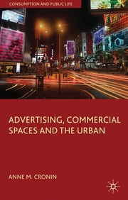 Advertising, Commercial Spaces and the Urban ebook by Anne M. Cronin