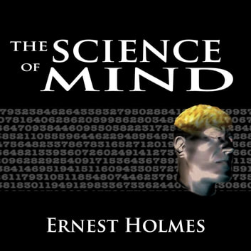 The Science of Mind audiobook by Ernest Holmes
