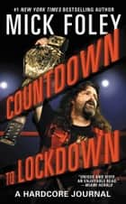 Countdown to Lockdown - A Hardcore Journal ebook by Mick Foley