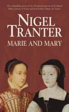 Marie And Mary ebook by Nigel Tranter