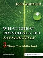 What Great Principals Do Differently - Eighteen Things That Matter Most ebook by Todd Whitaker