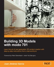 Building 3D Models with modo 701 ebook by Juan Jiménez García