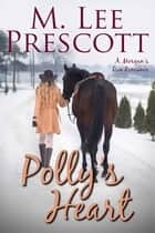 Polly's Heart ebook by M. Lee Prescott