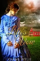 Lila's Vow ebook by Diane Wylie