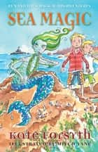 Sea Magic: Ben and Tim's Magical Misadventures 3 ebook by Kate Forsyth