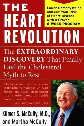The Heart Revolution - The Extraordinary Discovery That Finally Laid the Cholesterol Myth to Rest ebook by Kilmer McCully,Martha McCully