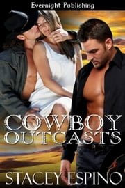 Cowboy Outcasts ebook by Stacey Espino