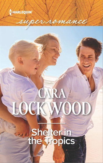 Shelter in the Tropics ebook by Cara Lockwood
