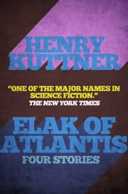 Elak of Atlantis ebook by Henry Kuttner