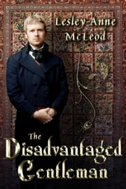 The Disadvantaged Gentleman ebook by Lesley-Anne McLeod