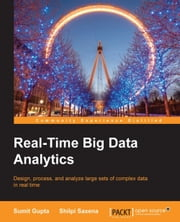 Real-Time Big Data Analytics ebook by Sumit Gupta,Shilpi