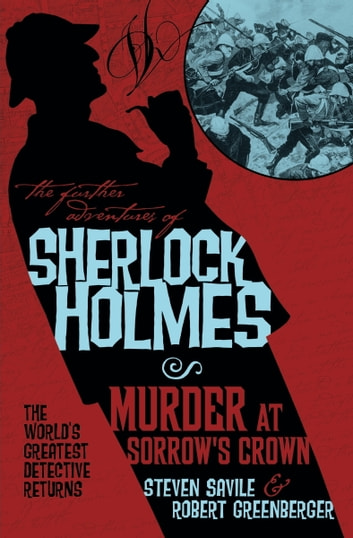 The Further Adventures of Sherlock Holmes - Murder at Sorrow's Crown ebook by Robert Greenberger,Steven Savile
