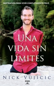 Una vida sin límites ebook by Nick Vujicic