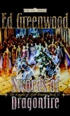 Swords of Dragonfire - The Knights of Myth Drannor, Book II ebook by Ed Greenwood
