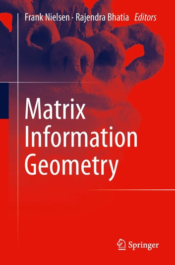 Matrix Information Geometry ebook by