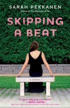 Skipping a Beat - A Novel ebook by Sarah Pekkanen