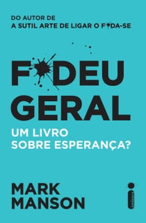 F*deu Geral eBook by Mark Manson