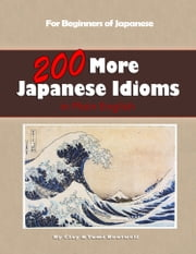 200 More Japanese Idioms ebook by Clay Boutwell,Yumi Boutwell