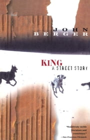 King - A Street Story ebook by John Berger