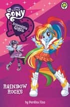 My Little Pony: Equestria Girls: Rainbow Rocks! ebook by Perdita Finn, My Little Pony