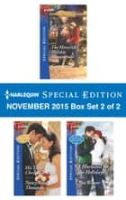 Harlequin Special Edition November 2015 - Box Set 2 of 2 - An Anthology eBook by Caro Carson, Nancy Robards Thompson, Ami Weaver