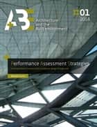 Performance Assessment Strategies - A computational framework for conceptual design of large roofs ebook by Michela Turrin