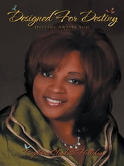 Designed for Destiny - Destiny Awaits You ebook by Prophetess Claudette Holliday