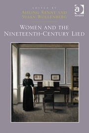 Women and the Nineteenth-Century Lied ebook by Dr Aisling Kenny,Prof Dr Susan Wollenberg