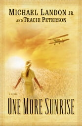 One More Sunrise ebook by Michael Jr. Landon,Tracie Peterson