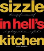 Sizzle in Hell's Kitchen - Ethnic Recipes from Restaurants of New York City's Ninth Avenue Neighborhood ebook by Carliss Retif Pond