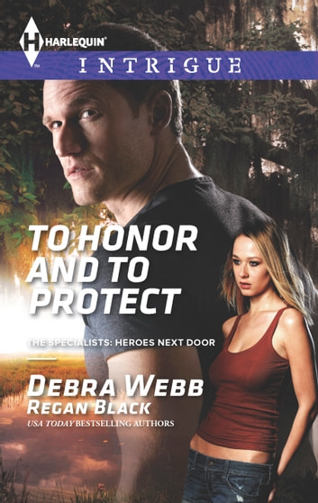 To Honor and To Protect ebook by Debra Webb,Regan Black