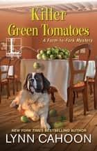 Killer Green Tomatoes ebook by Lynn Cahoon