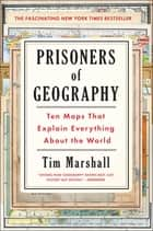Prisoners of Geography ebook by Tim Marshall
