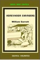 Honeymoon Swingers ebook by William Garrett
